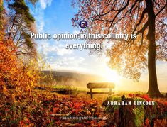 Abraham Lincoln Quote Public opinion country : Public opinion in this country is everything. Abraham Lincoln Quotes, Public Opinion, American Country, Author, Popular, Friends, Poster, Amigos, Most Popular