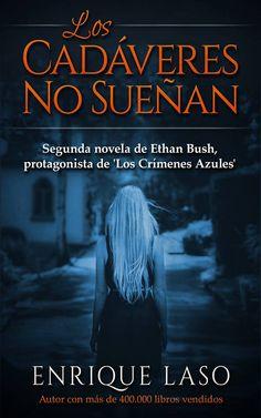 CRUCE DE CAMINOS: Novedades Editoriales: Los cadáveres no sueñan - Enrique Laso (Amazon)