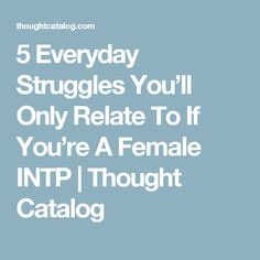 Every single one of these.sometimes it's so exhausting Enfp And Infj, Intj Intp, Introvert, Intp Personality Type, Myers Briggs Personality Types, Myers Briggs Intp, Intp Female, Enneagram Type 2, 16 Personalities