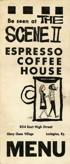 from a vintage coffee house menu. Do you dig? I do. Look at those hep cats strolling into the joint. Cool, daddy-o!