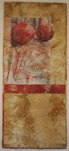 """Full and Fine - by Linda Kemshall: """"The pomegranates were printed onto organza and overlay a hand painted fabric."""""""