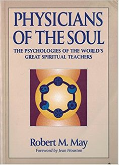 Physicians of the Soul: The Psychologies of the World's Great Spiritual Teachers: Robert M. May: 9781852302573: Amazon.com: Books