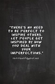 Theres no need to be perfect to inspire other. Let people get inspired by how you deal with your inperfections. Inspirational Leadership Quotes, Motivational Leadership Quotes, Motivational Thoughts, Leader Quotes, Empowering Quotes, Positive Quotes For Work, Work Quotes, Great Quotes, Me Quotes