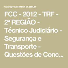 FCC - 2012 - TRF - 2ª REGIÃO - Técnico Judiciário - Segurança e Transporte - Questões de Concurso - Aprova Concursos