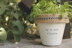 Say It Ain't Cilantro by PlantPuns on Etsy