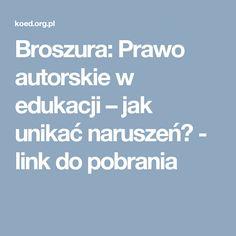 Broszura: Prawo autorskie w edukacji – jak unikać naruszeń? - link do pobrania