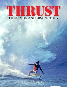 Thrust : The Simon Anderson Story Biographies ANDERSON