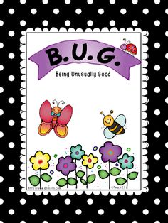 FREE B.U.G. - Being Unusually Good.  Behavior incentive program