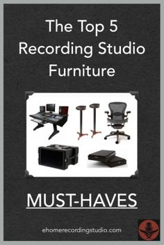The Top 5 Recording Studio Furniture MUST-HAVES http://ehomerecordingstudio.com/music-studio-furniture/