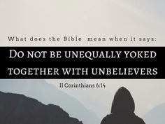 To be or not to be unequally yoked together with unbelievers? Actually, the answer to this question should be clear by now.  Thus, it is crucial to understand the deep meaning of what the Apostle Paul meant when he wrote II Corinthians 6:14-18. In this blog, let us learn what it means to be unequally yoked together with unbelievers.