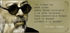 Maravillosas frases y un video increible de Facundo Cabral - Buena Vibra Wise Mind, Positive Phrases, Positive Vibes, Inspirational Quotes Pictures, Special Quotes, Word Up, Super Quotes, Osho, Steve Jobs