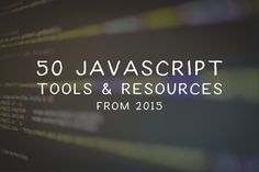 Last week we published our 50 favorite CSS tools from 2015, this week we take a look at some of our favorite JavaScript tools, frameworks and libraries. The first thing you will probably notice is the considerable decrease in the...