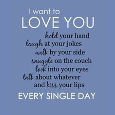 Soulmate love quotes - I Want to Love You Every Single Day Poster Zazzle com Love Quotes For Him Romantic, Love Quotes For Her, Love Yourself Quotes, I Love You Quotes For Him Boyfriend, Love You Forever Quotes, Thank You For Loving Me, Im With You, Your So Beautiful Quotes, Words For Love