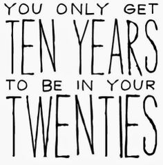 Advice for making the most of your twenties