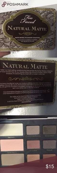 Too Faced Natural Matte palate Almost hit pan on peanut butter color. Other then that not used that much. Good condition. Too Faced Makeup Eyeshadow