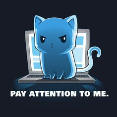 Browse much? Too much! PAY ATTENTION TO ME! Get the Pay Attention To Me t-shirt only at TeeTurtle!