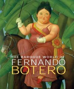 The Baroque World of Fernando Botero by John Sillevis. $45.12. Publication: February 20, 2007. Author: John Sillevis. 283 pages. Publisher: Yale University Press (February 20, 2007). Save 31% Off!