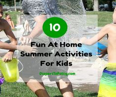 10 Fun At Home Summer Activities for Kids