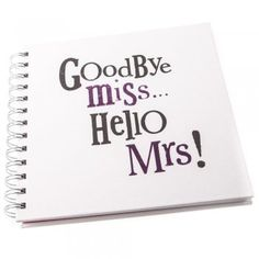 The Bright Side Goodbye Miss... Hello Mrs Hen Do Scrap Book/Album