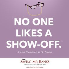 """""""Quite right."""" Saving Mr. Banks opens in theaters this December."""