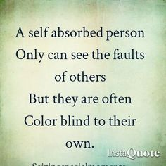 Quote About Self Absorbed People Some People Really Should Take