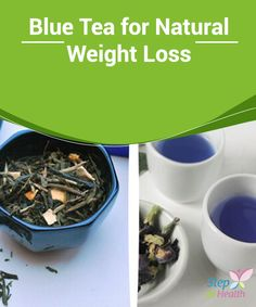 Blue Tea for Natural #Weight Loss  Blue #tea is also known as Oolong or black dragon tea, and has been studied several times, showing #effectively that it #naturally helps with weight loss.
