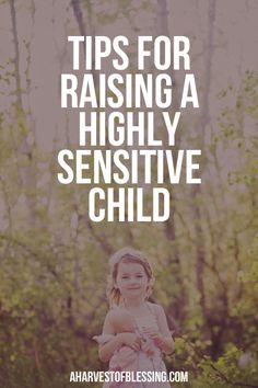 Have a child who is highly sensitive? Who experiences all the regular emotions but more intensely? Also known as having Sensory Processing Sensitivity, Highly Sensitive Children are very aware of the environment around them. Click through to read the 11 tips on how to deal with Highly Sensitive Children.