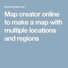 Map creator online to make a map with multiple locations and regions