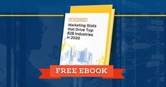 Key Marketing Stats that Drive Top B2B Industries in 2020 [Free eBook] Marketing Approach, Sales And Marketing, Content Marketing, Social Media Marketing, Marketing Videos, Marketing Technology, Marketing Automation, Cyber Security Software, Marketing Materials