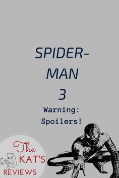 Here's my review of Spider-Man 3! First Superhero, The Kat, Spider Man 2, About Me Blog, Movie Posters, Film Poster, Billboard, Film Posters