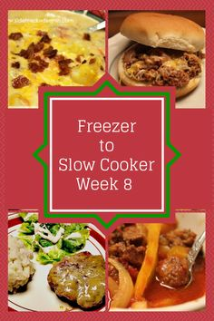 From Freezer to Slow Cooker - Week 8 - 6 Recipes, Shopping List & Assembly Instructions.  Making life easier for busy moms!