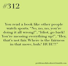 yep  And they ask me why I'm talking to my book ... When they scream at the tv