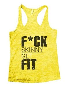 """F*ck Skinny Get Fit""í«ÌÎ_Great quality burnout tank top, our burnouts are the…"