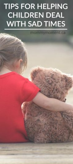 tips for helping children deal with hard times. Loss of pet, friend moving away, divorce...