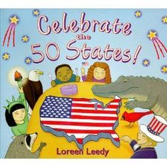 Celebrate the 50 States! by Loreen Leedy is not a story book about the 50 states but really an illustrated short form non fiction book about each and every state. Each page is broken into columns with 2 states ( all in alphabetical order) with a few historical facts, a basic map of the state and fun facts even parents probably don't know