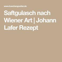 Saftgulasch nach Wiener Art   Johann Lafer Rezept