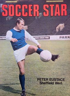 Soccer Star magazine in Sept 1969 featuring Peter Eustace of Sheffield Wed on the cover. Sheffield Wednesday Fc, Star Magazine, Football Memorabilia, Soccer Stars, 1960s, Cover, Sixties Fashion