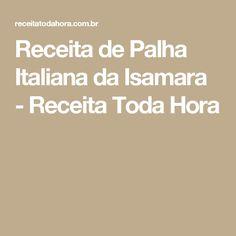 Receita de Palha Italiana da Isamara - Receita Toda Hora