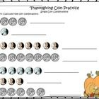 Enjoy this 16 bundle of 3 different coin practice worksheets. Thanksgiving Coin Worksheets (1, 2, and 3 combinations)