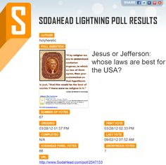 Jesus or Jefferson - - -- whose laws are best for the USA?   http://www.sodahead.com/united-states/jesus-or-jefferson-whose-laws-are-best-for-the-usa/question-2547153/