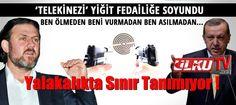 Son Donkişot Yigit Bulut '' Ben Ölmeden Ben Asılmadan Kimse Erdogan'a Tokunamaz ''İNSANLIKTAN ÇIKANA--BİR PARÇA KEMİĞİN YAPTIRDIKLARI...