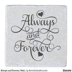 Always and Forever, Wedding or Valentine's Day coaster