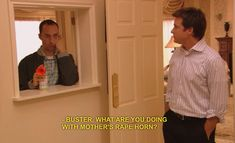 People often question your actions: | Community Post: 37 Signs You Might Be Buster Bluth