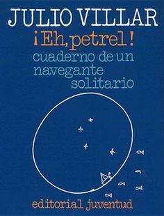 En su ligero Mistral, desde que salió de Barcelona en 1968 hasta que llegó al puerto de Lekeitio en el verano de 1972, Julio Villar recorrió unas 38.000 millas marinas. Fue una vuelta al mundo vivida sin prisas, saboreada, tranquila, a veces dramática. Este es un libro maravilloso, lleno de paz, mar, aves marinas, peces voladores, soledad serena, libertad, ... Julio Villar: ¡Eh, petrel! (Juventud)