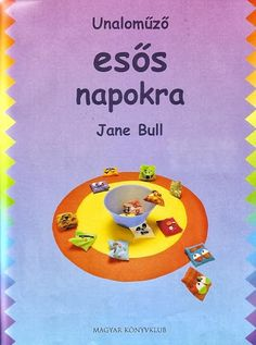 Esős napokra - Ibolya Molnárné Tóth - Picasa Webalbumok Indoor Activities, Activities For Kids, Crafts For Kids, School Hacks, Teaching Tips, Creative Kids, Unalome, Kids And Parenting, Kids Learning