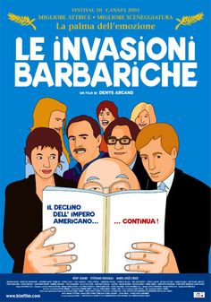 LE INVASIONI BARBARICHE - film canadese del 2003, scritto e diretto da Denys Arcand.