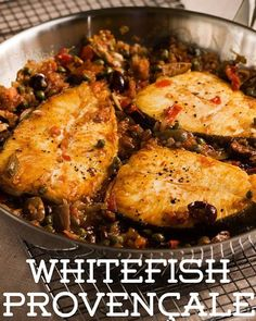 Recipe of the Day!> Whitefish Provençale> Easy enough for a quick weeknight dinner!