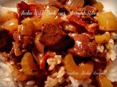 Sandra's Alaska Recipes: SANDRA'S ALASKA WILD DUCK with SECRET SAUCE over STEAMED RICE (Click image for recipe)...