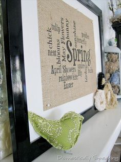 This would be cute to do for every holiday/season...print on burlap and then just pin it to the frame.