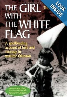 """""""The Girl with the White Flag: A Spellbinding Account of Love and Courage in Wartime Okinawa"""" by Tomiko Higa - powerful memoir that is as engaging as fiction, about how a six-year-old girl survived on her own in Japan during WWII. Books To Read, My Books, Little Girl Lost, Uplifting Books, American Library Association, White Flag, Seven Years Old, Okinawa Japan, Women In History"""